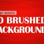 70 Brushed Backgrounds - design assets
